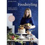 LandLiebe Foodstyling - kochen, anrichten und fotografieren