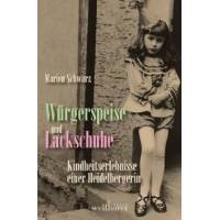 marion schwarz - würgerspeise und lackschuhe: kindheitserlebnisse einer heidelbergin - preis vom 25.11.2020 06:05:43 h