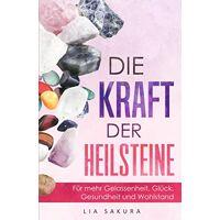 lia sakura - heilsteine: für mehr gelasssenheit, glück, gesundheit und wohlstand - preis vom 08.03.2021 05:59:36 h