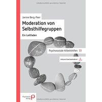 janine berg-peer - moderation von selbsthilfegruppen: ein leitfaden (psychosoziale arbeitshilfen) - preis vom 08.08.2020 04:51:58 h