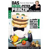 sascha grammel - prof. dr. peter hacke. das hacke-peter-prinzip: wer mehr isst, als er trinken kann, kann öfter auf die toilette, als er muss! - preis vom 27.10.2020 05:58:10 h