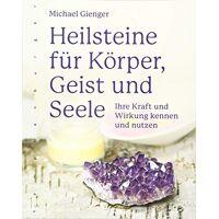 michael gienger - heilsteine für körper, geist und seele: ihre kraft und wirkung kennen und nutzen - preis vom 18.02.2020 05:58:08 h
