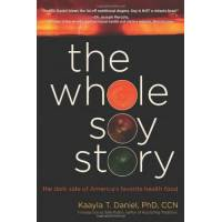 daniel, kaayla t. - the whole soy story: the dark side of americas favorite health food - preis vom 10.04.2021 04:53:14 h