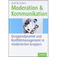 seifert, josef w. - moderation und kommunikation: gruppendynamik und konfliktmanagement in moderierten gruppen - preis vom 08.08.2020 04:51:58 h