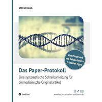 lang, dr. stefan - das paper-protokoll: eine systematische schreibanleitung für biomedizinische originalartikel - preis vom 18.02.2020 05:58:08 h