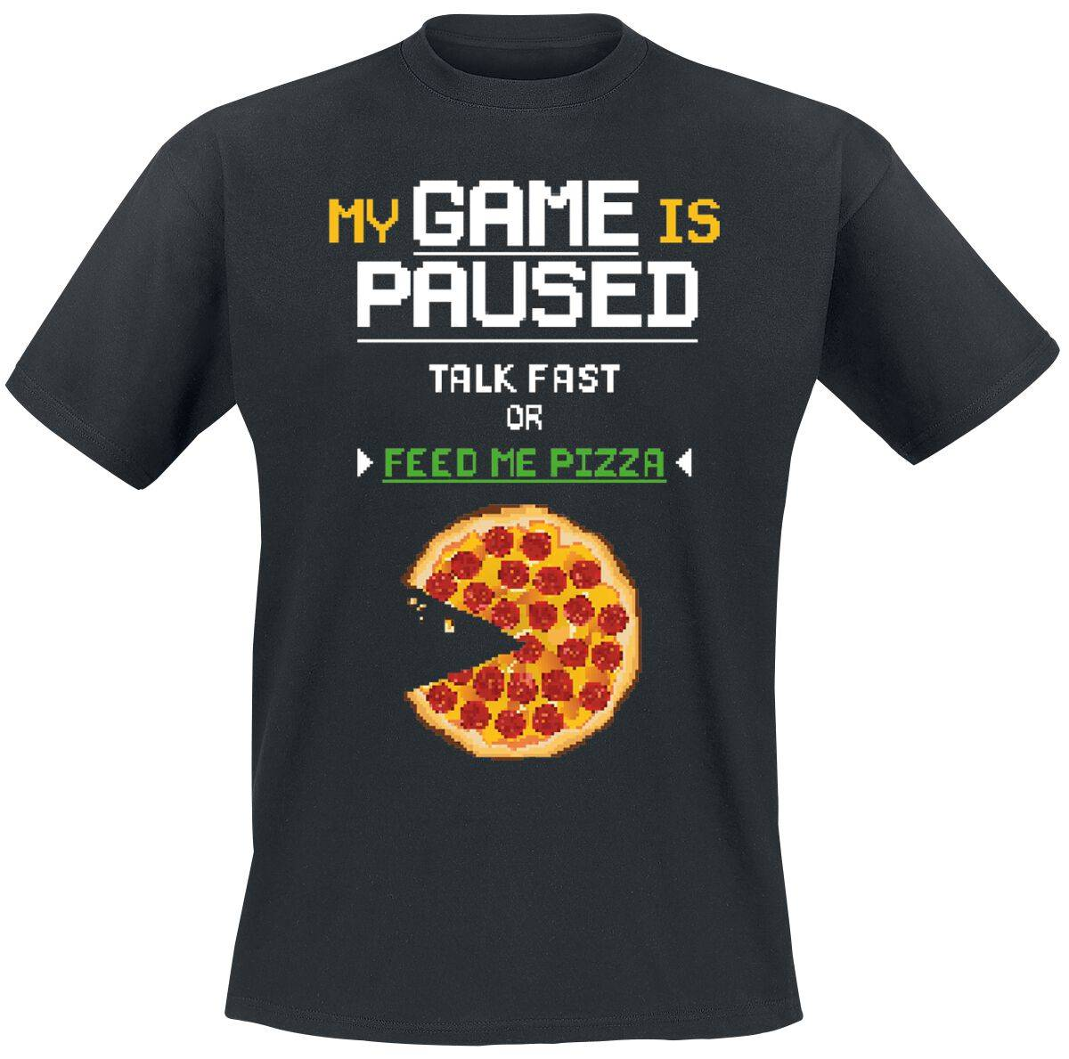 My Game Is Paused. Talk Fast Or Feed Me Pizza. Herren-T-Shirt  - Offizieller & Lizenzierter Fanartikel schwarz