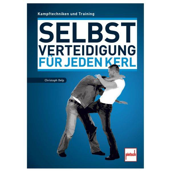 Paul Pietsch Verlag Buch Selbstverteidigung für Kerle - Kampftechniken und Training
