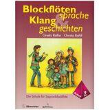 Gisela Rothe - Blockflötensprache und Klanggeschichten 2 (Die Schule für Sopranblockflöte) - Preis vom 08.12.2019 05:57:03 h