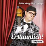Marc Metzger - Erstaunlich! Das Album - Preis vom 12.12.2019 05:56:41 h