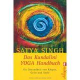 Satya Singh - Das Kundalini-Yoga-Handbuch: Für Gesundheit von Körper, Geist und Seele - Preis vom 12.12.2019 05:56:41 h