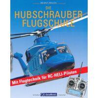 helmut mauch - die hubschrauber flugschule: mit flugtechnik für rc-heli-piloten - preis vom 08.08.2020 04:51:58 h