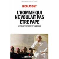 nicolas diat - l'homme qui ne voulait pas être pape- histoire secrète d'un règne - preis vom 27.09.2020 04:53:55 h