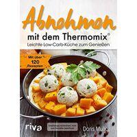 doris muliar - abnehmen mit dem thermomix®: leichte low-carb-küche zum genießen. mit über 120 rezepten - preis vom 27.10.2020 05:58:10 h