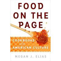 elias, megan j. - food on the page: cookbooks and american culture - preis vom 10.04.2021 04:53:14 h