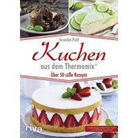 veronika pichl - kuchen aus dem thermomix®: Über 50 süße rezepte - preis vom 27.10.2020 05:58:10 h
