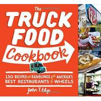 edge, john t. - the truck food cookbook: 150 recipes and ramblings from america's best restaurants on wheels - preis vom 10.04.2021 04:53:14 h