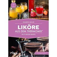 elisabeth engler - liköre aus dem thermomix®: die 75 besten rezepte - preis vom 27.10.2020 05:58:10 h