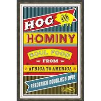 frederick opie - hog and hominy: soul food from africa to america (arts and traditions of the table) - preis vom 10.04.2021 04:53:14 h
