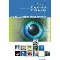 peter lay - enzyklopädie freie energie: Über 200 fachbegriffe anschaulich erklärt - preis vom 23.09.2021 04:56:55 h