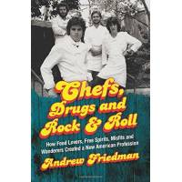 andrew friedman - chefs, drugs and rock & roll: how food lovers, free spirits, misfits and wanderers created a new american profession - preis vom 10.04.2021 04:53:14 h