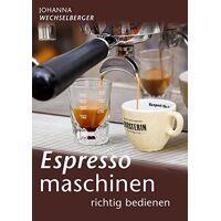 johanna wechselberger - espressomaschinen richtig bedienen - preis vom 10.05.2021 04:48:42 h