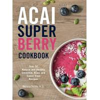 melissa petitto - acai super berry cookbook: over 50 natural and healthy smoothie, bowl, and sweet treat recipes - preis vom 28.10.2020 05:53:24 h