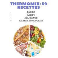 bernard lafon - thermomix: 59 recettes rapides, delicieuses et faibles en glucides: les meilleur - preis vom 27.10.2020 05:58:10 h