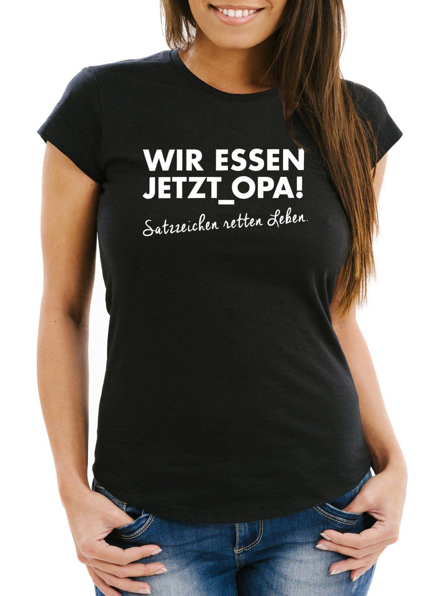 MoonWorks Print-Shirt »Lustiges Damen T-Shirt Wir essen jetzt Opa, Satzzeichen retten Leben. ®« mit Print, schwarz