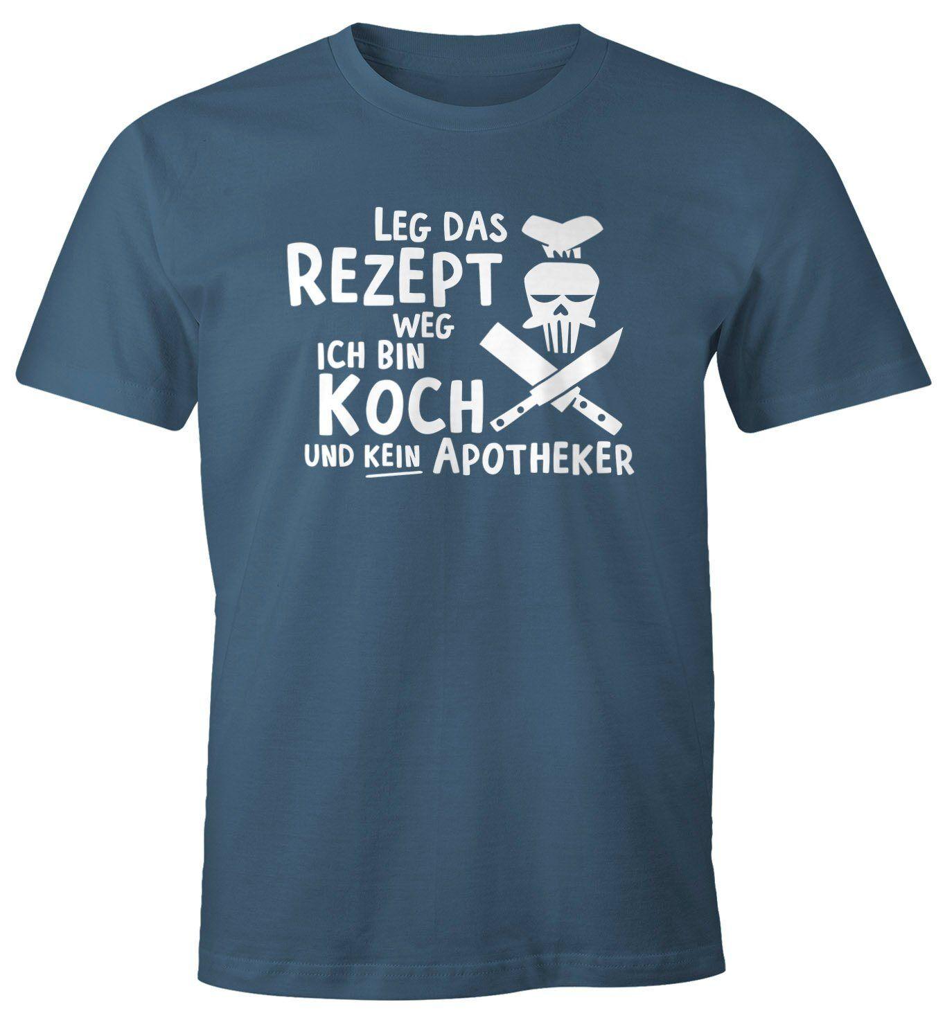 MoonWorks Print-Shirt »Herren T-Shirt Leg das Rezept weg ich bin Koch und kein Apotheker Fun-Shirt Spruch-Shirt Foodie Küche ®« mit Print, blau