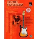 The Total Rock Guitarist: A Fun and Comprehensive Overview of Rock Guitar Playing, Book & CD