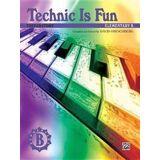 Technic Is Fun: Elementary B (Preparatory)