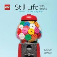 Lego (R) Still Life with Bricks: The Art of Everyday Play