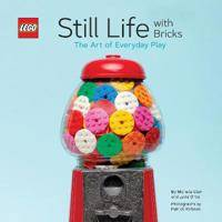 Lego (R) Still Life with Bricks: The Art of Everyday Play