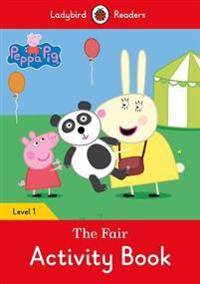 Peppa Pig: The Fair Activity Book - Ladybird Readers Level 1