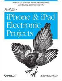 Image of Apple Building IPhone and IPad Electronic Projects