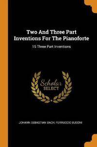 Two and Three Part Inventions for the Pianoforte