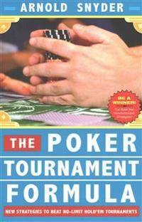 Poker Tournament Formula: New Strategies to Beat No-Limit Hold