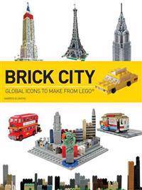 Global Brick City: Global Icons to Make from Lego