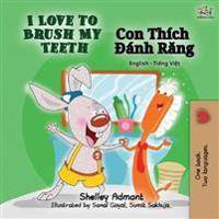 I Love to Brush My Teeth (English Vietnamese Bilingual Book)