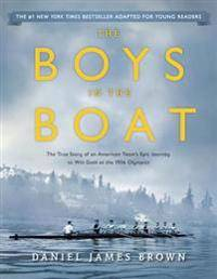 The Boys in the Boat (Young Readers Adaptation): The True Story of an American Team