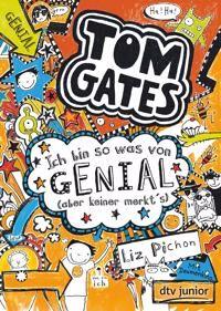 Tom Gates 04. Ich bin so was von genial (aber keiner merkt