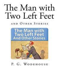 The Man with Two Left Feet: and Other Stories