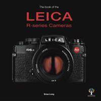 Leica The Book of the Leica R-series Cameras