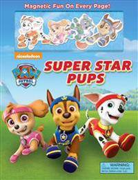 Nickelodeon Paw Patrol: Super Star Pups [With 8 Magnets]