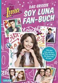Das große Soy Luna Fan-Buch