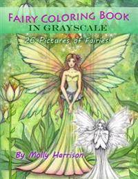 Fairy Coloring Book in Grayscale - Adult Coloring Book by Molly Harrison: Flower Fairies and Celestial Fairies in Grayscale