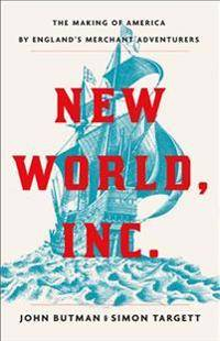 New World, Inc.: The Making of America by England