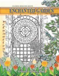 Coloring Book For Adults Enchanted Garden: Relaxation