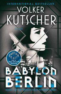 Image of Babylon Berlin: Book 1 of the Gereon Rath Mystery Series