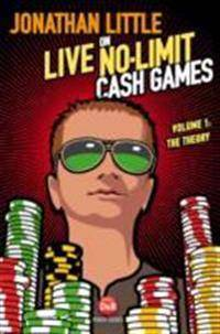 Jonathan Little on Live No-Limit Cash Games: The Theory